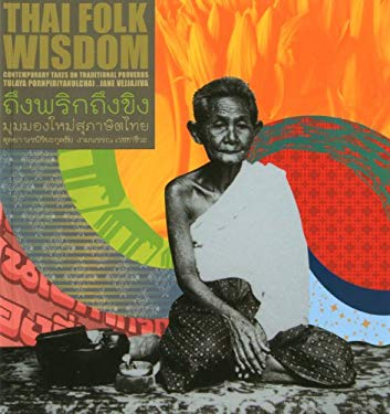 Thai Folk Wisdom: Contemporary Takes on Traditional Proverbs