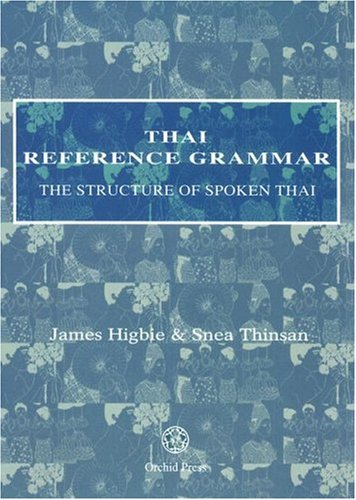 Thai Reference Grammar: The Structure of Spoken Thai 9789748304960