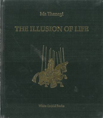The Illusion of Life: Burmese Marionettes 9789748299617