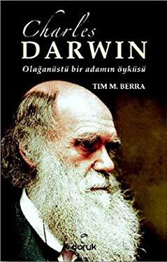 Charles Darwin - Olaganustu Bir Adamin Oykusu