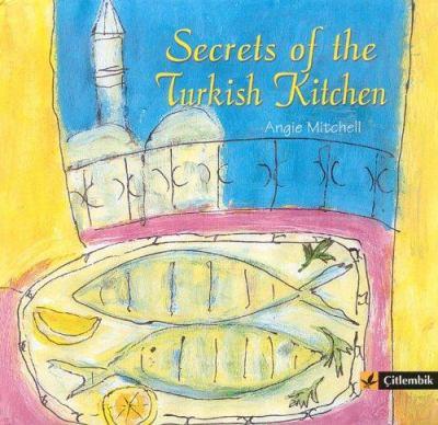Secrets of the Turkish Kitchen 9789756663639