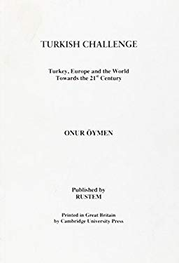 Turkish Challenge: Turkey, Europe and the World Towards the 21st Century