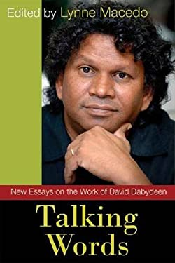 Talking Words: New Essays on the Work of David Dabydeen 9789766402570
