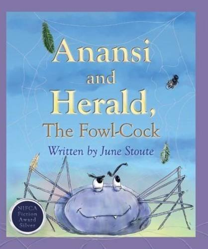 Anansi and Herald, the Fowl-Cock 9789768233080