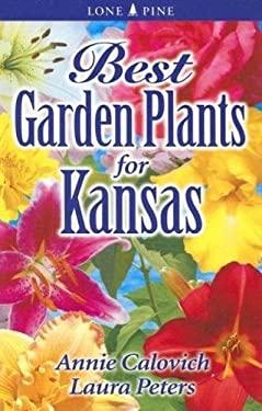 Best Garden Plants for Kansas 9789768200327