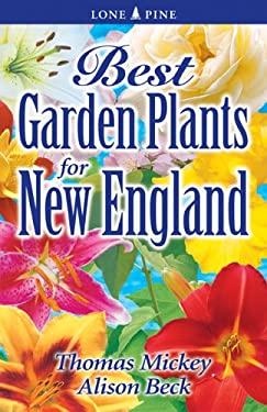 Best Garden Plants for New England 9789768200112