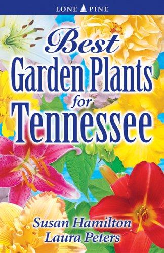 Best Garden Plants for Tennessee 9789768200082
