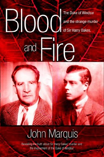 Blood and Fire: The Duke of Windsor and the Strange Murder of Sir Harry Oakes. (P/B) 9789768184955
