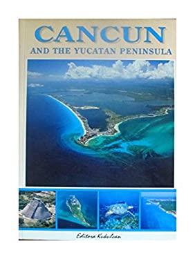 Cancun and the Yucatan Peninsula