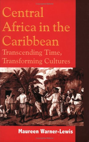Central Africa in the Caribbean: Transcending Space, Transforming Culture 9789766401184