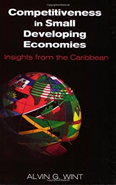 Competitiveness in Small Developing Economies: Insights from the Caribbean 9789766401320