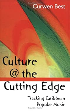 Culture at the Cutting Edge: Tracking Caribbean Poplular Music 9789766401245