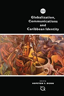 Globalization, Communications and Caribbean Identity 9789768100436