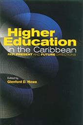 Higher Education in the Caribbean: Past, Present and the Future Directions