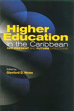 Higher Education in the Caribbean: Past, Present and the Future Directions 9789766400798