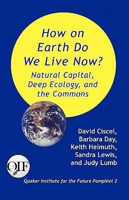 How on Earth Do We Live Now? Natural Capital, Deep Ecology and the Commons 9789768142283