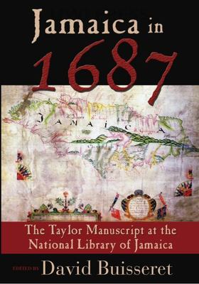 Jamaica in 1687: The Taylor Manuscript at the National Library of Jamaica 9789766401665
