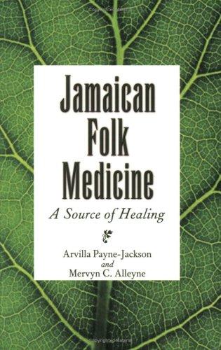 Jamaican Folk Medicine: A Source of Healing 9789766401238