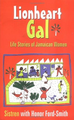 Lionheart Gal: Life Stories of Jamaican Women 9789766401566