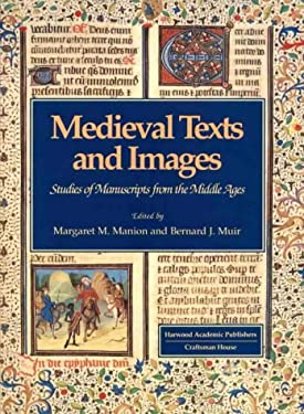 Medieval Texts and Images: Studies of Manuscripts from the Middle Ages 9789768097170