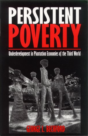 Persistent Poverty: Underdevelopment in Plantation Economies of the Third World 9789766400743