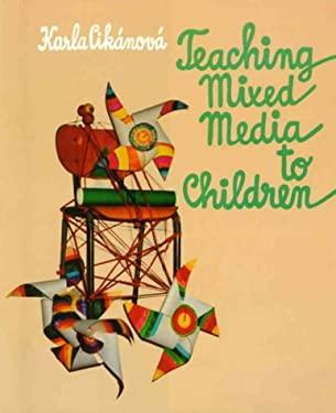 Teaching Mixed Media to Children 9789766410049