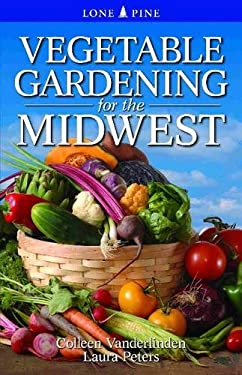 Vegetable Gardening for the Midwest 9789766500542