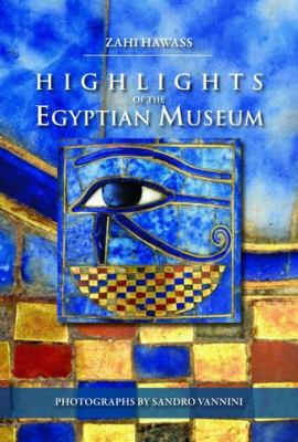 Highlights of the Egyptian Museum 9789774164385