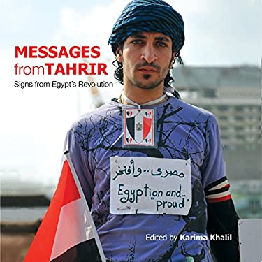 Messages from Tahrir: Signs from Egypt's Revolution 9789774165122