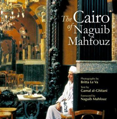 The Cairo of Naguib Mahfouz 9789774165528