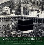 A Photographer on the Hajj: The Travels of Muhammad 'Ali Effendi Sa'udi (1904/1908)