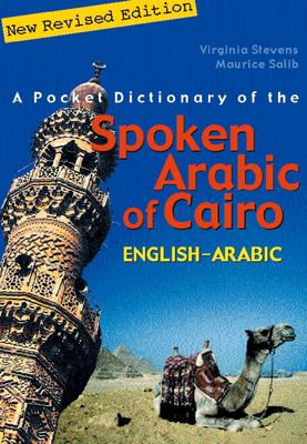 A Pocket Dictionary of the Spoken Arabic of Cairo: English-Arabic 9789774248399