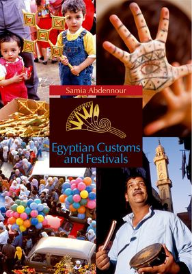 Egyptian Customs and Festivals 9789774160608