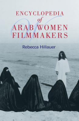 Encyclopedia of Arab Women Filmmakers 9789774249433