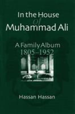 In the House of Muhammad Ali: A Family Album, 1805-1952 9789774245541