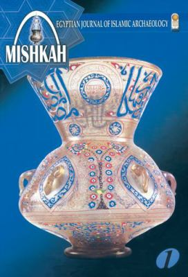 Mishkah, Volume 1: Egyptian Journal of Islamic Archaeology 9789773059101
