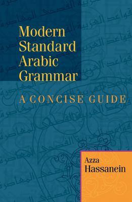 Modern Standard Arabic Grammar: A Concise Guide 9789774160127