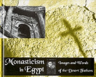 Monasticism of Egypt: Images and Stories of the Desert Fathers 9789774244636