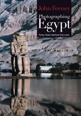 Photographing Egypt: Forty Years Behind the Lens 9789774248917