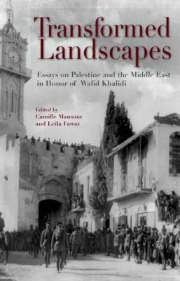 Transformed landscapes essays on palestine