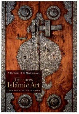 Treasures of Islamic Art: A Portfolio of 10 Masterpieces from the Museums of Cairo 9789774160240