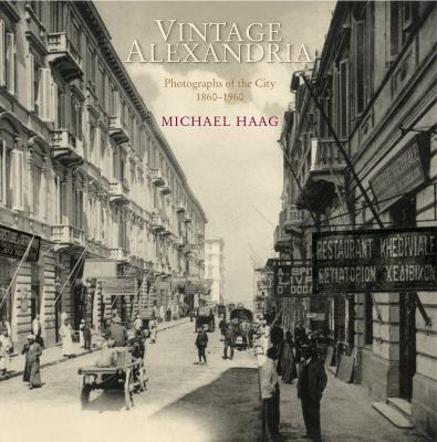 Vintage Alexandria: Photographs of the City, 1860-1960 9789774161926