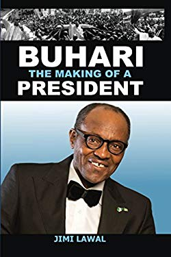 Buhari: The Making of a President