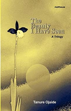 The Beauty I Have Seen. a Trilogy 9789788422297