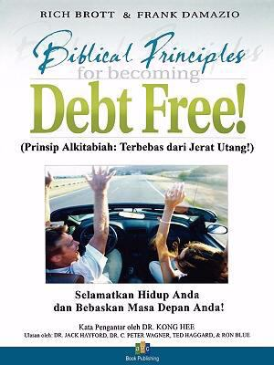 Becoming Debt Free - Indonesian Version: Rescue Your Life & Liberate Your Future 9789790010000