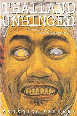 Thailand Unhinged: Unraveling the Myth of a Thai-Style Democracy 9789793780764