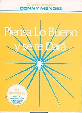 Piensa Lo Bueno y Se Te Dara 9789806329058