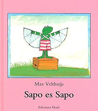 Sapo Es Sapo = Frog is Frog 9789802572243