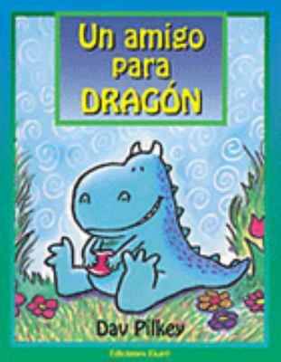 Un Amigo Para Dragon = A Friend for Dragon 9789802572168