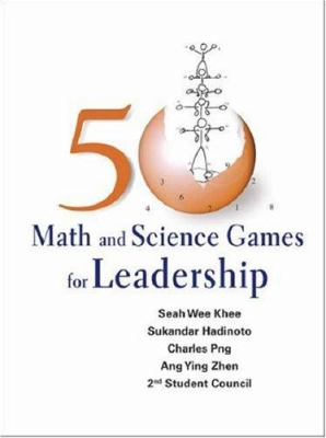 50 Math and Science Games for Leadership 9789812706928